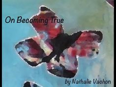 The Evolution of a Painting A painting :: On Becoming True by Nathalie Vachon