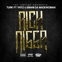 "Turk Ft YNTO & Emani Da MadeWoman - ""RICH NIGGA"" by TurkMrYNT on SoundCloud"