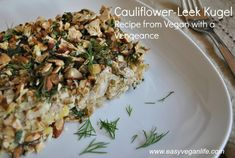 A fantastic recipe from the cookbook Vegan with a Vengeance, 10th anniversary issue! One of many easy cheap vegan recipes that turned out fabulous: Cauliflower-Leek Kugel. It's not just a side-dish, as it is also made with tofu. The crust is amazing!