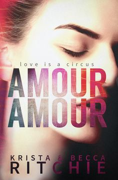 Amour Amour by Krista Ritchie & Becca Ritchie • December 12th, 2014 • Click on Image for Summary!