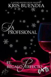 Kris Buendia - La Profesional 4 - El regalo perfecto