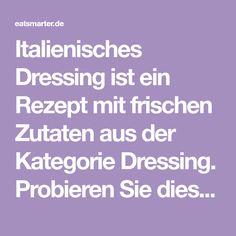Italienisches Dressing ist ein Rezept mit frischen Zutaten aus der Kategorie Dressing. Probieren Sie dieses und weitere Rezepte von EAT SMARTER!