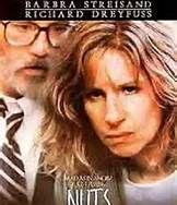 Nuts (1987). [R] 116 mins. Starring: Barbra Streisand, Richard Dreyfuss, Maureen Stapleton, Karl Malden, Eli Wallach, James Whitmore, Leslie Nielsen and Dakin Matthews