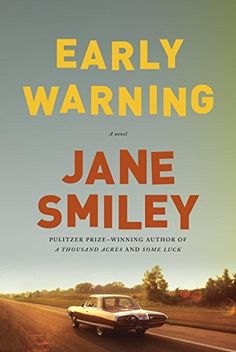 Early Warning: A novel by Jane Smiley, http://www.amazon.com/dp/0307700321/ref=cm_sw_r_pi_dp_9kXdvb15GPJH3