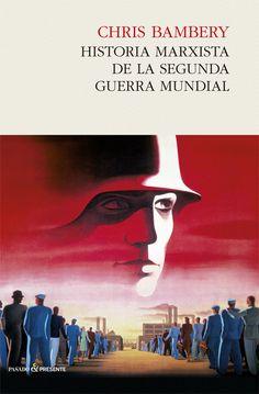Historia marxista de la Segunda Guerra Mundial / Chris Bambery http://fama.us.es/record=b2657575~S5*spi