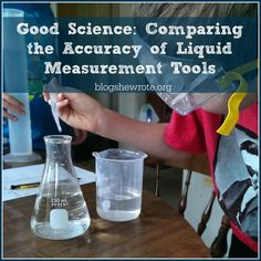 Blog, She Wrote: Comparing the Accuracy of Liquid Measurement Tools Earth Science Projects, Physics Projects, Chemistry Projects, Stem Projects For Kids, Chemistry Experiments, Science Chemistry, Science Curriculum, Science Lessons, Science Education