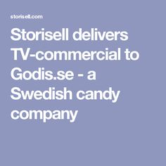 Storisell delivers TV-commercial to Godis.se - a Swedish candy company