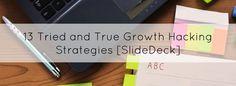 13 Tried and True Growth Hacking Strategies [SlideDeck] Growth Hacking, Galaxy Phone, Digital Marketing, Cards Against Humanity, Hacks, Fire, Ideas, Glitch, Cute Ideas