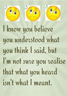 They hear you talking -- but they're not listening to what you're saying :-)