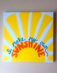 Sunshine Quote Canvas Painting 18x18 by hannahweison on Etsy, $70.00