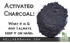 Activated Charcoal Uses and Benefits why to keep it on hand How to use Activated Charcoal