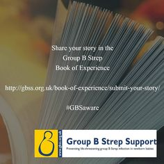 Will you share your story in our #GroupBStrep Book of Experience?  http://ift.tt/21WDSW5  #GBSaware #groupBStreptest #groupBStrepsupport #gbss #pregnancy #pregnant #baby #babies #prevention #InformedChoice #WhyGuess #awareness #fundraising #pregnancy #thirdtrimester #pregnancyhealth #pregnancyissues #stillbirth #StrepB #meningitis #pneumonia #NICU #SCBU #specialcare #sepsis #knowledgeispower #expectantMum #Mumtobe #mum2be #healthypregnancy