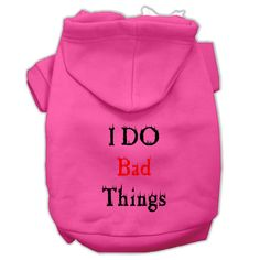 I Do Bad Things Screen Print Pet Hoodies Bright Pink Size S (10)