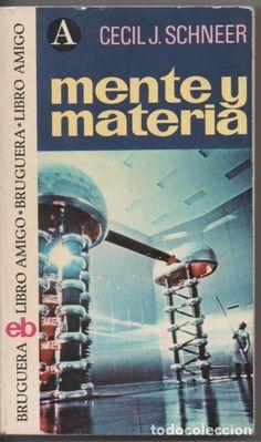 MENTE Y MATERIA, CECIL J. SCHNEER (ANÁLISIS DE LA EVOLUCIÓN DE LA CIENCIA DESDE LA PREHISTORIA)