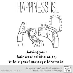 Happiness is having your hair washed at a salon, with a great massage thrown in. Cute Qoutes, Cute Happy Quotes, Mom Quotes, Life Quotes, Hair Quotes, Make Happy, I Am Happy, Are You Happy, Last Lemon