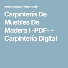 Carpintería De Muebles De Madera I -PDF- – Carpintería Digital