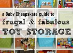 The Baby Cheapskate Guide to Frugal and Fabulous Toy Storage