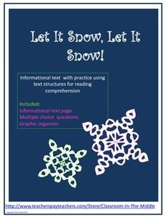 Informational Text - Let It Snow, Let It Snow! includes one page of informational text with two pages of student activities on text structures and reading comprehension.  Free