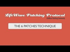 PATCHING PROTOCOL THE 6 PATCHES TECHNIQUE for Chronic Fatigue