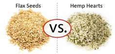 Nutrition Faceoff: Flax Seeds vs. Hemp Hearts