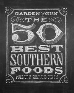 Garden & Gun's 50 Best Southern Foods.  I may have just died and gone to heaven!!  Would love to try them all!!
