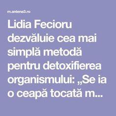 """Lidia Fecioru dezvăluie cea mai simplă metodă pentru detoxifierea organismului: """"Se ia o ceapă tocată mărunt și ..."""" :: Mobile Mai"""