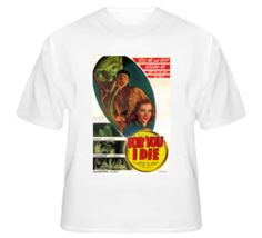 For You I Die T Shirt