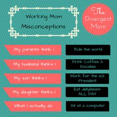 The Divergent Mom: Misconceptions of the Working Mom