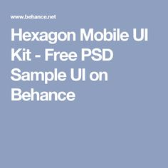 Hexagon Mobile UI Kit - Free PSD Sample UI on Behance