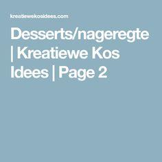 Posts about Desserts/nageregte written by kreatiewekosidees Kos, Cooking, Creative, Desserts, Kitchen, Tailgate Desserts, Deserts, Postres, Dessert