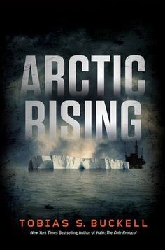 The war that comes after global warming will blow your mind in new novel Arctic Rising [Sounds interesting!]