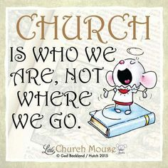 ❤❤❤ Church is who we are, not where we go...Little Church, Mouse 5 September 2015 ❤❤❤