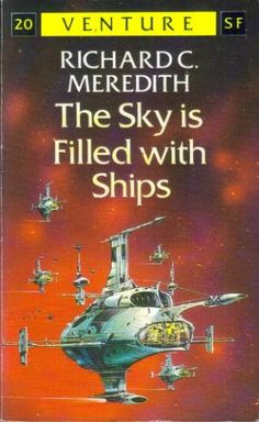 The Sky is Filled with Ships by Richard C. Meredith (Arrow:1988)
