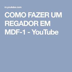 COMO FAZER UM REGADOR EM MDF-1 - YouTube