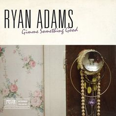 Taken from Ryan Adams' new album, out September No copyright infrigement is intended. I am in no way associated with Ryan Adams or any of his affiliates. Ryan Adams, Pop Rock Music, All About Music, Music Albums, Band Shirts, World Music, Pop Rocks, Tv, Album Covers