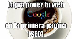 Logra poner tu web en la primera pagina de Google (SEO) con este servicio.