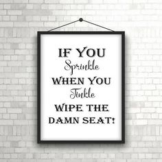 """Give you and your guests a laugh with this funny bathroom art print. This PRINTABLE funny bathroom sign features a twist on the saying """"if you sprinkle when you tinkle """" quote. No printer, no problem, just send the file to your local photo lab.  Click on photo to get yours today!"""
