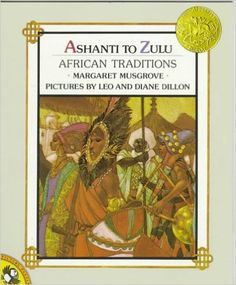 """""""Ashanti to Zulu: African Traditions,"""" by Margaret Musgrove, Leo Dillon, Diane Dillon (GN645 .M87) can be found in the Mayfield Library's juvenile collection and at the SouthEast Campus.  Caldecott Medal Winner 1977."""