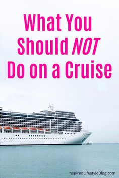 Find out what You Should NOT Do on a Cruise! Cruising is such a fun vacation, read this post to find out exactly what you should not be doing! Best Cruise, Cruise Tips, Cruise Travel, Cruise Vacation, Disney Cruise, Vacations, Travel Info, Travel Tips, Travel Hacks