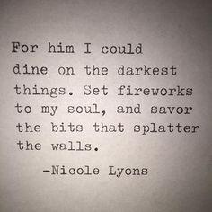 For him  #nicolelyons #nicolelyonspoetry #poetry #poem #poetsofinstagram #poetsofig #instapoetry #poetrycommunity #communityofpoets #poemoftheday #poetic #prose #poetryisnotdead #poetsociety #drunkpoetsociety #words #wordsmith #written #creativewriting #artist #authentic #bestoftheday #instalike #dark #typewriterpoetry #love #him #this #whatwouldyoudo