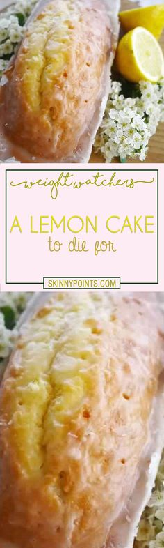 A Lemon Cake To Die For - Weight watchers Freestyle Smart Points Friendly