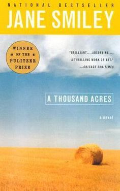 A Thousand Acres by Jane Smiley. Pulitzer Prize for Fiction, 1992. http://libcat.bentley.edu/record=b1300018~S0