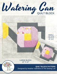 Blocks 2 Quilt Series The Sewing Loft 2020 - Block 57 Watering Can & Loft, Sewing Hacks, Sewing Projects, Craft Projects, Quilting Board, Pattern Blocks, Block Patterns, Quilt Patterns, Thing 1