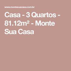 Casa - 3 Quartos - 81.12m² - Monte Sua Casa