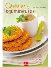 Céréales et légumineuses de Valérie Cupillard — 12,50€ — Éditions La Plage