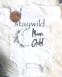 Stay Wild Moon Child/ Gypsy/ Space/ Baby Tee/ Baby Bodysuit/ Gypsy Soul/ Baby Shower by Athomewithaverygrace on Etsy https://www.etsy.com/listing/264989051/stay-wild-moon-child-gypsy-space-baby