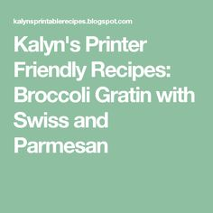 ... love and parmesan broccoli gratin with swiss and parmesan broccoli and