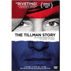 """The Tillman Story (2010)  What really caused the shocking 2004 death of 27-year-old football star Pat Tillman, who turned down a multimillion-dollar contract with the Arizona Cardinals to join the army and fight in Afghanistan? Amir Bar-Lev's THE TILLMAN STORY, one of the most acclaimed movies of 2010  reveals that the government's official story did not tell the whole truth. The New York Times called the film """"devastating"""" and named it a """"Critics' Pick."""""""