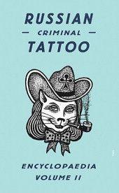 Russian Criminal Tattoo Encyclopedia Volume II     av Danzig Baldaev