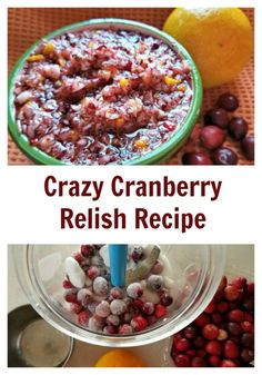 Simple and easy to make crazy cranberry relish. Perfect go-to recipe for the holidays.